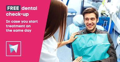 FREE dental check-up  * In case you start treatment on the same day